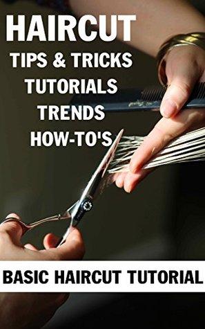 Haircut Tips & Tricks, Tutorials, Trends & How-To's - EBOOK: Basic Haircut Tutorial