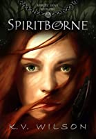 Spiritborne (Book One of the Spirits' War Trilogy)