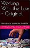 Working With the Law - Original: 11 principles for succes in life - FULL BOOK