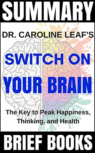 Switch On Your Brain The Key to Peak Happiness Thinking and Health by Leaf Dr Caroline