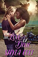 For the Love of Dixie (Kings of Chaos M.C. Book 3)