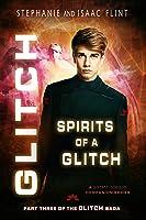 Spirits of a Glitch