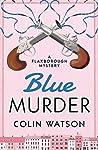 Blue Murder (A Flaxborough Mystery Book 10)