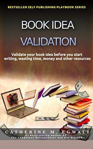 Book idea validation: Validate your book idea before you start wasting time, money or other resources