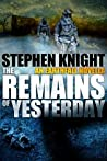 """The Remains of Yesterday: An """"Earthfall"""" Novella"""