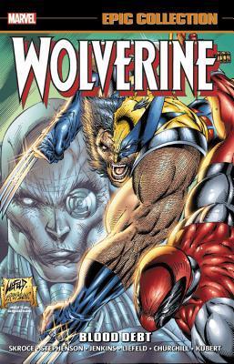 Wolverine Epic Collection Vol. 13: Blood Debt
