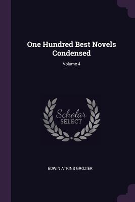 One Hundred Best Novels Condensed; Volume 4