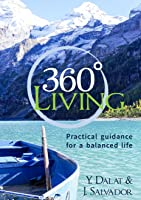 360 Living: Practical insight & guidance for living a balanced life