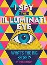 I Spy the Illuminati Eye by Sheila Keenan