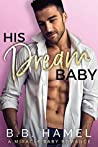 His Dream Baby (Miracle Baby, #2)