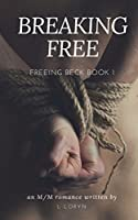 Breaking Free (Freeing Beck #1)