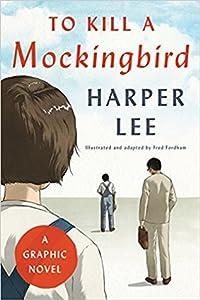 To Kill a Mockingbird: A Graphic Novel
