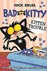Kitten Trouble (Bad Kitty)