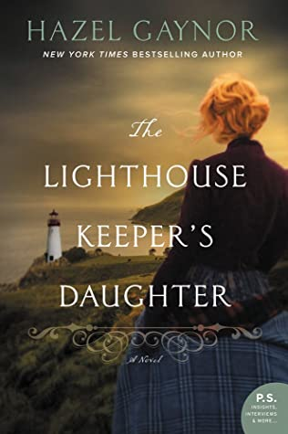 6bd395e00 The Lighthouse Keeper's Daughter by Hazel Gaynor