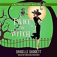Twice the Witch (Beechwood Harbor Magic Mystery, #2)