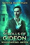 The Scrolls of Gideon (The DeathSpeaker Codex, #7)