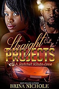 Straight Out The Projects: A Rachet Kinda Love
