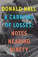 A Carnival of Losses: Notes Nearing Ninety