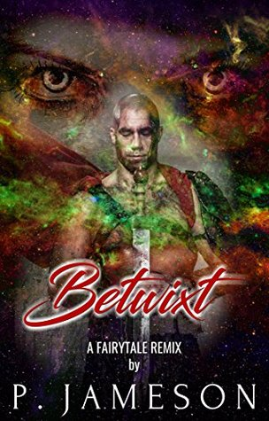 Betwixt: A Fairytale Remix