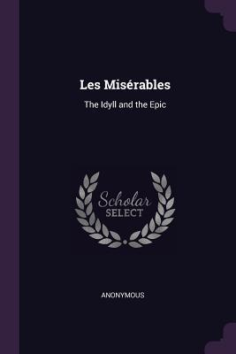 Les Mis�rables: The Idyll and the Epic  by  Anonymous