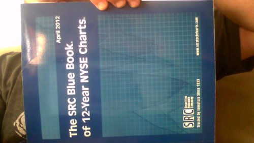 The SRC Blue Book of 12-Year NYSE Charts 2012