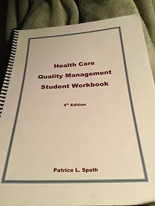 Health Care Quality Management Student Workbook