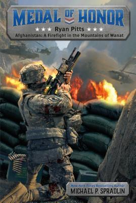 Ryan Pitts: Afghanistan: A Firefight in the Mountains of Wanat