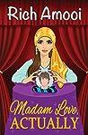 Madam Love, Actually
