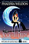 The Book Of Ill Deeds (Witches Of Castle Falls #1)