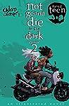 not gonna die in the dark: episode 2: a supernatural thriller