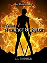 A Change of Rules (The Missing Shield #1)