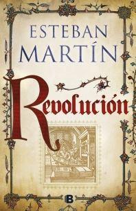 portada de la novela histórica Revolución, de Esteban Martín