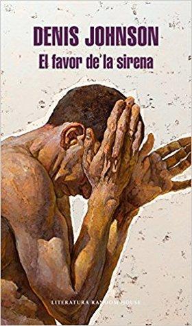 El favor de la sirena by Denis Johnson
