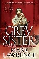 Grey Sister (Book of the Ancestor, #2)