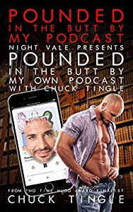 """Pounded In The Butt By My Podcast """"Night Vale Presents Pounded In The Butt By My Podcast With Chuck Tingle"""""""