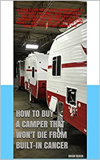 Brand-new Campers with Built-in Cancer: If the floor rots, your camper's shot. How Riverside RV and others build the invisible heart of your camper to save them money — and cost you.
