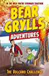 The Volcano Challenge (Bear Grylls Adventures #7)