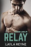 Relay (Changing Lanes, #1)
