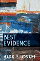 Best Evidence: Poems by Mark S. Osaki