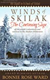 Winds of Skilak: The Continuing Saga of one couple's adventures and survival in the Alaskan wilderness (Winds of Skilak, #2)