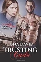 Trusting Cade