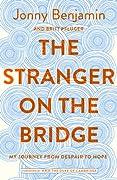 The Stranger on the Bridge: My Journey …