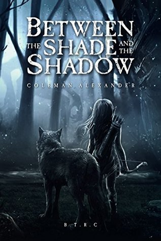 Between the Shade and the Shadow by Coleman  Alexander