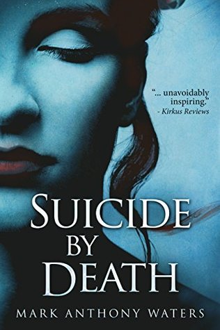 Suicide By Death by Mark Anthony Waters