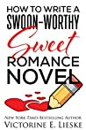 How to Write a Swoon-Worthy Sweet Romance Novel