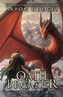 Oathbreaker (Legend of the Gods #1)