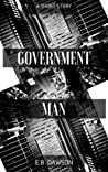 Government Man (The Light Behind Shadows Part 1)