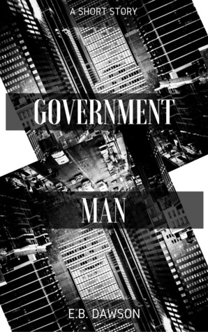 Government Man by E.B. Dawson