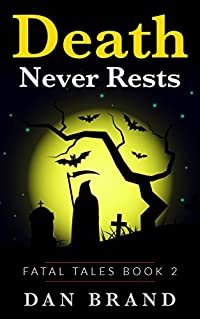 Death Never Rests (Fatal Tales Book 2)