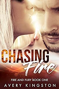 Chasing Fire (Fire and Fury, #1)